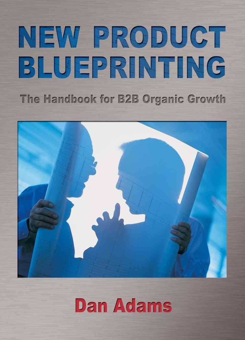 New Product Blueprinting By Adams, Dan