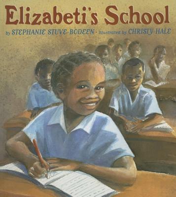 Elizabeti's School By Stuve-Bodeen, Stephanie/ Hale, Christy (ILT)